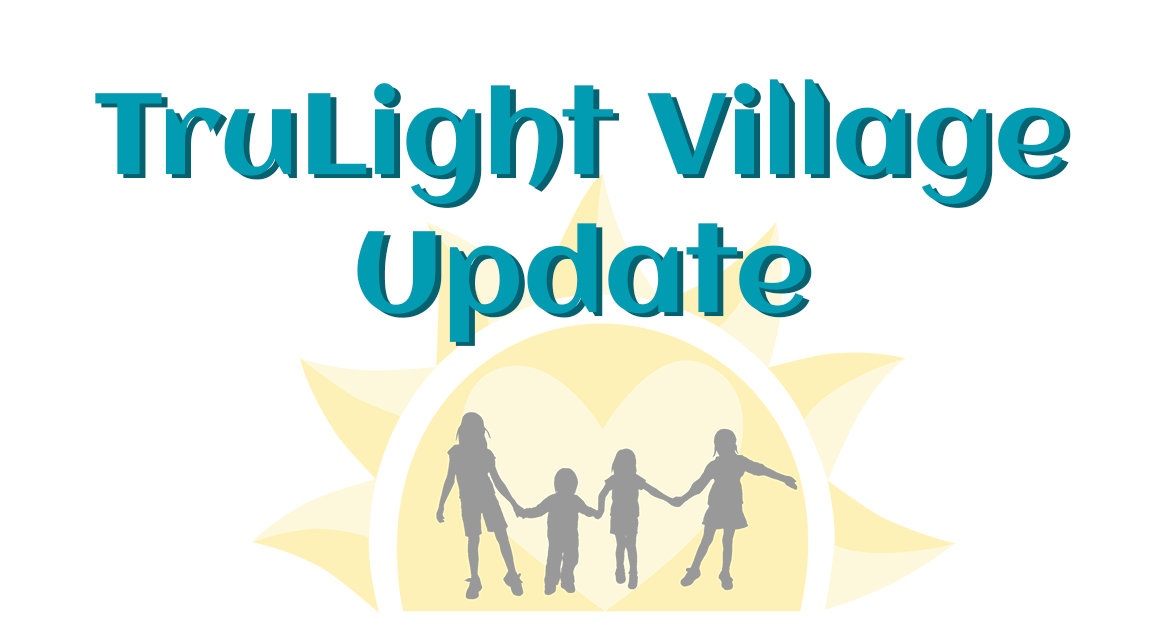 TruLight Village Update 7-24-2020